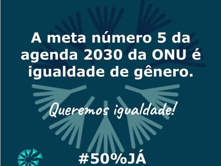 50% já - Agenda 2030 da ONU também tem meta de igualdade