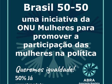 Brasil 50-50 - uma iniciativa da ONU Mulheres para promover a participação das mulheres na política