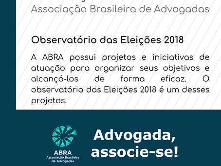 Observatório ABRA - Eleições 2018