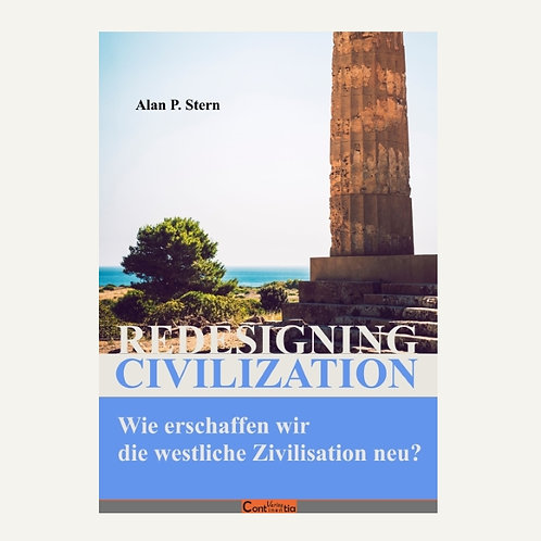 Redesigning Civilization, Wie erschaffen wir die westliche Zivilisation neu?