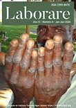 #ParaTodosVerem  Trata-se da capa da edição nº 4 da revista Laborare. A foto é de um homem negro, grisalho, com olhar sofrido, que mostra estendidas em frente ao rosto as mãos calejadas. Na parte de cima está  o título Laborare escrito em fundo verde em letras brancas. Acima do título está escrito: ISSN 2595-847X Ano III Numero 4-Jan-Jun 2020 e no rodapé da capa lê-se: Publicação do Instituto Trabalho Digno. Acesse https://trabalhodigno.org