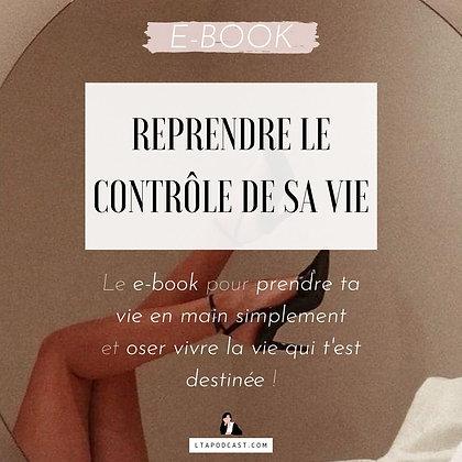 EBOOK - REPRENDRE LE CONTRÔLE DE SA VIE