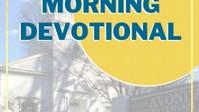 Morning Devotion.....