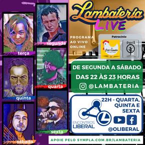 Lambateria Live completa um mês no ar