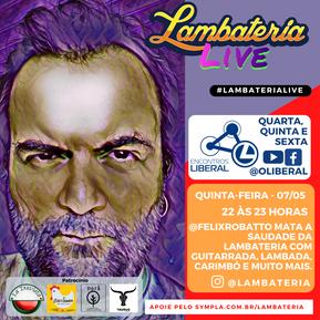 Félix segue com lives às quintas dentro do Lambateria Live