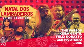 Natal dos Lambadeiros terá Félix Robatto, The Vassos, Keila Gentil, DJs DBL e Zek