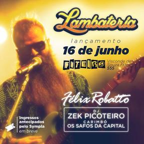 Félix Robatto apresenta sua Lambateria