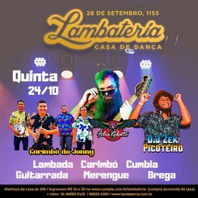 Félix Robatto, Zek Picoteiro e Carimbó do Jonny animam a 154ª edição da Lambateria