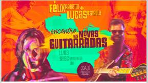 Show Félix Robatto part. Lucas Estrela - Encontro Novas Guitarradas
