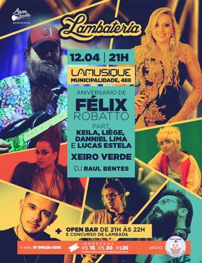 Xeiro Verde e show especial de Félix Robatto são atrações da Lambateria#95