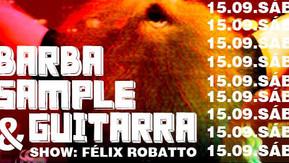 Barba, sample e guitarra com Félix Robatto | ZIGGY