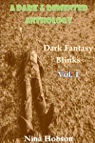 A Dark & Demented Anthology: Dark Fantasy Blinks - Vol. 1