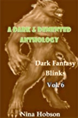 A Dark & Demented Anthology: Dark Fantasy Blinks  Vol. 6