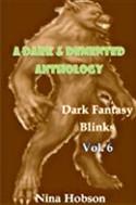 A Dark & Demented Anthology: Dark Fantasy Blinks  Vol. 6