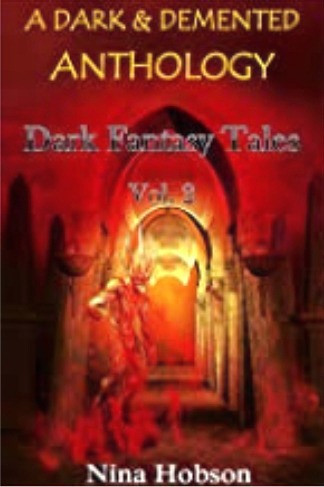 A Dark & Demented Anthology: Dark Fantasy Tales - Vol. 2