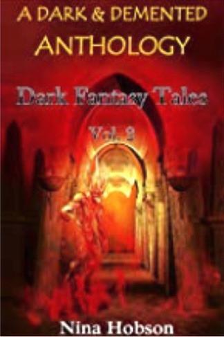 A Dark & Demented Anthology: Dark Fantasy Tales - Vol. 2