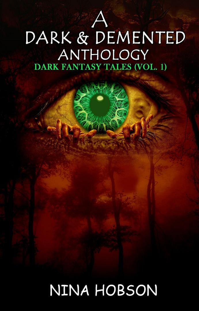 A Dark & Demented Anthology: Dark Fantasy Tales (Vol. 1)
