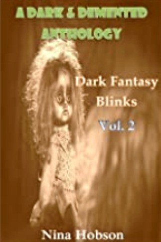 A Dark & Demented Anthology: Dark Fantasy Blinks - Vol. 2