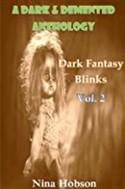 A Dark & Demented Anthology: Dark Fantasy Blinks - Vol. 2