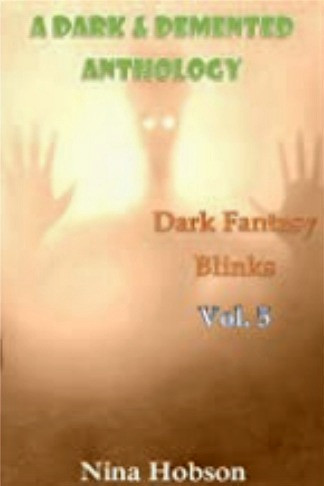 A Dark & Demented Anthology: Dark Fantasy Blinks - Vol. 5
