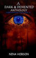 A Dark & Demented Anthology: Dark Fantasy Tales (Vol. 2)