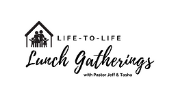 Life-to-Life Lunch Gathering