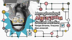 Menghadapi Algoritma Sosial Media Tanpa Drama, Trauma dan Amarah