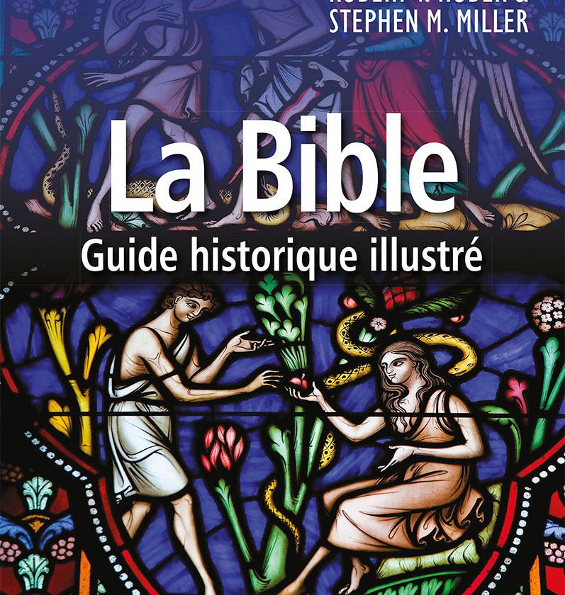 La Bible, guide historique illustré.