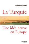 La Turquie une idée neuve en Europe