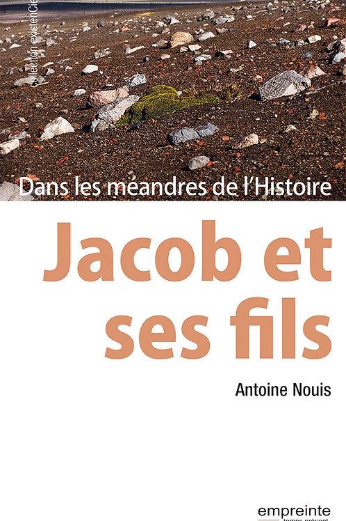 Jacob et ses fils - Dans les méandres de l'Histoire  | Version Epub