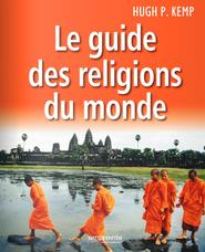 Le guide des religions du monde