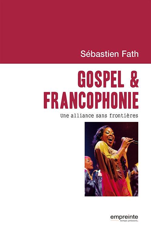 Gospel et francophonie - Une alliance sans frontières | Version Epub