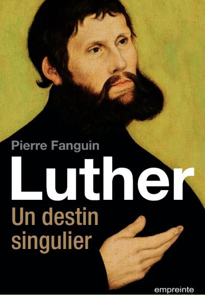 Luther, un destin singulier