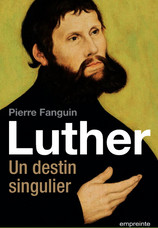 Luther, un destin singulier