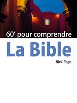 60 minutes pour comprendre la Bible