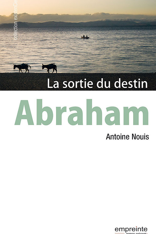 Abraham - La sortie du destin  | Version Epub