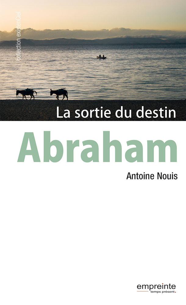 Abraham la sortie du destin