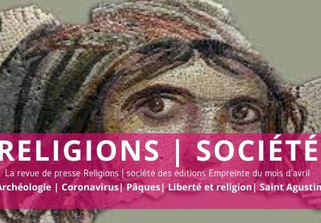 Revue de presse du mois d'avril : Religions | Société