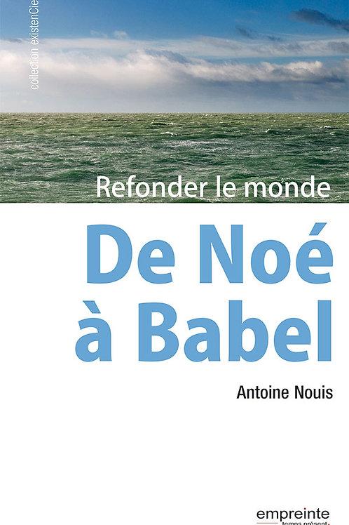 De Noé à Babel - Refonder le monde  | Version Epub