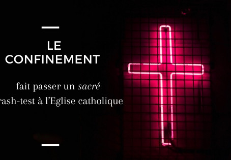 Le confinement fait passer un sacré crash-test à l'Eglise catholique