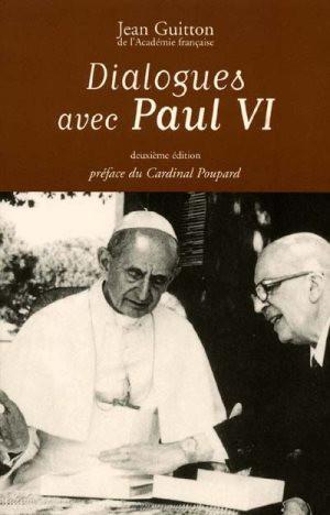 Jean Guitton, Dialogues avec Paul VI, Guibert 2001