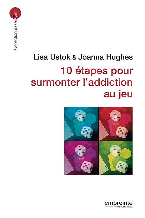 10 étapes pour surmonter l'addiction au jeu   Version Epub