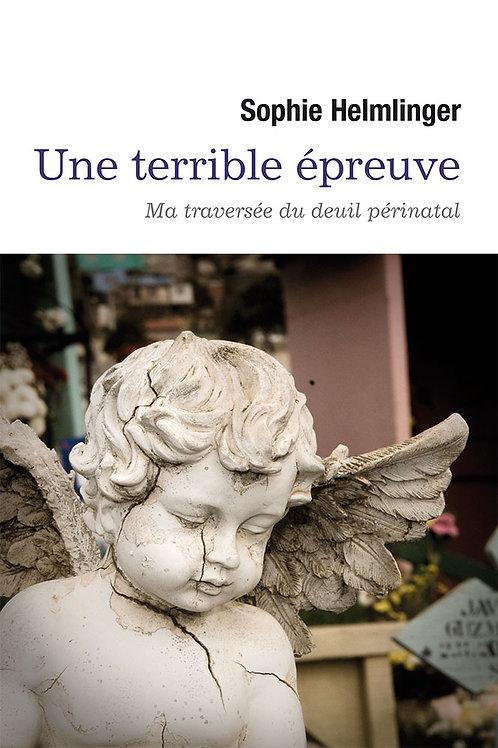 Une terrible épreuve - Ma traversée du deuil périnatal | Version numérique Epub