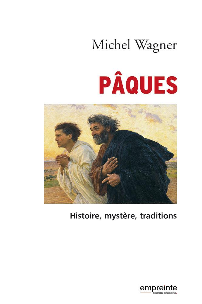 Pâques Histoire, mystère, tradition