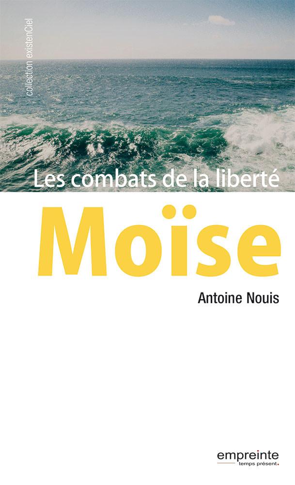 Moïse, les combats de la liberté