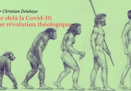 Par-delà la Covid-19, une révolution théologique