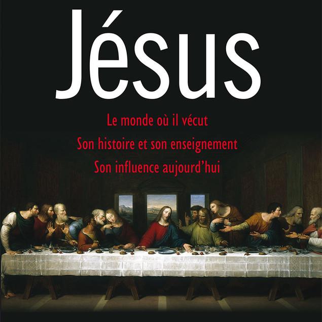 Jésus, le monde où il vécut, son histoire et son enseignement. Son influence aujourd'hui.