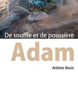 Adam, de souffle et de poussière