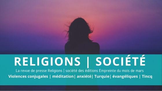 Violences conjugales, méditation, anxiété, évangéliques, Tincq