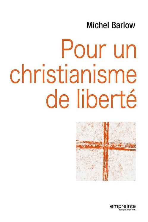Pour un christianisme de liberté (Epub)